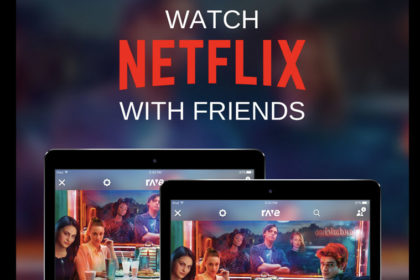 Rave : Watch Netflix with your friends remotely